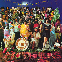 Frank Zappa / The Mothers - We're Only In It For The Money