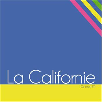La Californie - Ok cool - EP