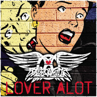 Aerosmith - Lover Alot