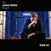 The James Arthur Project - Hold On