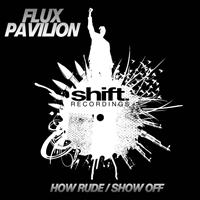 Flux Pavilion - How Rude
