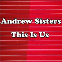 Andrew Sisters - This Is Us