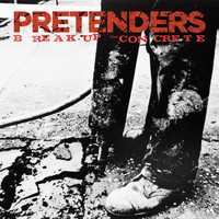 Pretenders - Break Up The Concrete