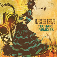 Ojos De Brujo - Techari Remixes