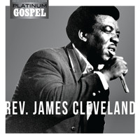 Rev. James Cleveland - Platinum Gospel- Rev. James Cleveland