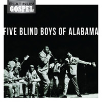 The Five Blind Boys Of Alabama - Platinum Gospel-The Five Blind Boys of Alabama