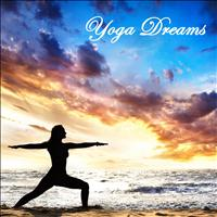 Yoga - Yoga Music: Dreams