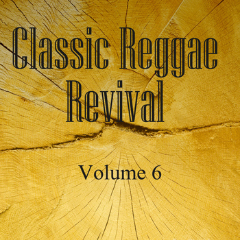 Various Artists - Classic Reggae Revival Vol 6
