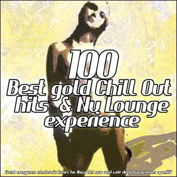 Various Artists - 100 Best Gold Chill Out Hits & Nu Lounge Experience