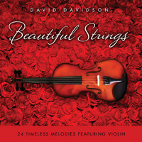 David Davidson - Beautiful Strings: 24 Timeless Melodies Featuring Violin