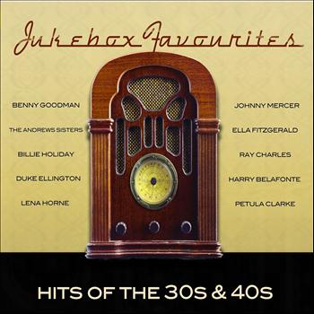 Various Artists - Jukebox Favourites - Hits of the 30s & 40s