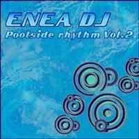 Enea Dj - Poolside Rhythm, Vol.2