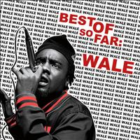 Wale - Best of So War