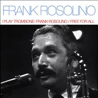 Frank Rosolino - I Play Trombone: Frank Rosolino / Free For All