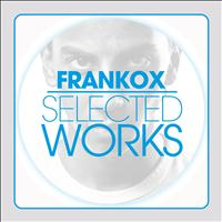 Frankox - Selected Works
