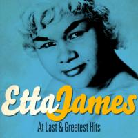 Etta James - Etta James - At Last and Greatest Hits