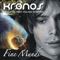 Kronos - Fine mundi (feat. The Two Young Tenors)