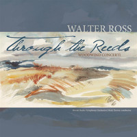 Slovak Radio Symphony Orchestra - Through the Reeds: Woodwind Concerti of Walter Ross