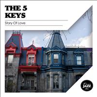 The Five Keys - Story of Love
