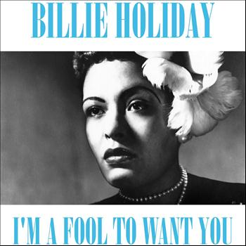 im a fool to want you 2012 billie holiday high