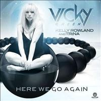 Vicky Green - Here We Go Again (feat. Kelly Rowland & Trina)
