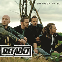 Default - Supposed To Be