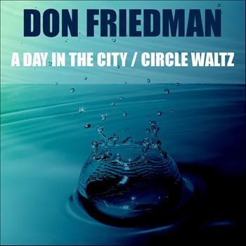 Don Friedman - A Day in the City / Circle Waltz