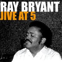 Ray Bryant Trio - Jive At 5