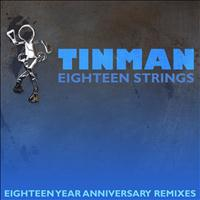Tinman - Eighteen Strings (Eighteen Year Anniversary Remixes Vol 2)