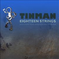 Tinman - Eighteen Strings (Eighteen Year Anniversary Remixes Vol 1)