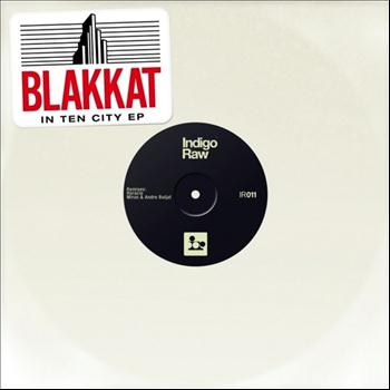 Blakkat - In Ten City
