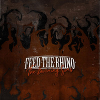 Feed The Rhino - The Burning Sons (Explicit)