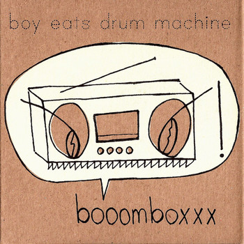 Boy Eats Drum Machine - Booomboxxx
