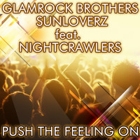 Glamrock Brothers & Sunloverz feat. Nightcrawlers - Push the Feeling On 2K12