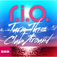 R.I.O. - Turn This Club Around (Limited Edition)