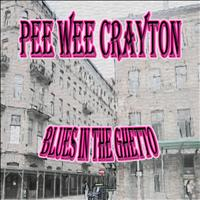 Pee Wee Crayton - Blues in the Ghetto