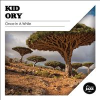 Kid Ory - Once in a While