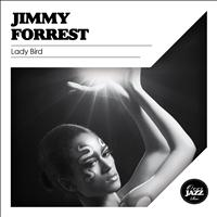 Jimmy Forrest - Lady Bird
