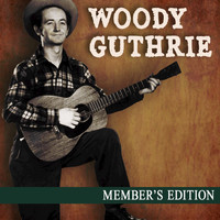 Woody Guthrie - Member's Edition