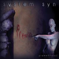 System Syn - Premeditated (Remastered)