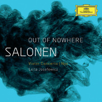 "Leila Josefowicz - Salonen: ""Out Of Nowhere"" - Violin Concerto; Nyx"