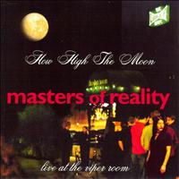 Masters of Reality - How High The Moon: Live At The Viper Room