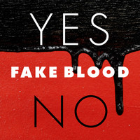 Fake Blood - Yes / No