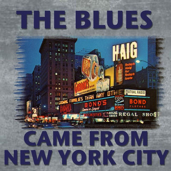 Various Artists - The Blues Came From New York City
