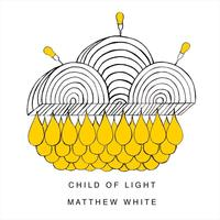 Matthew White - Child Of Light