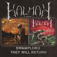 Kalmah - Swamplord + They Will Return