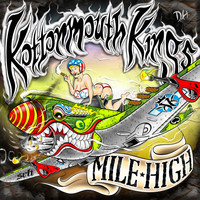 Kottonmouth Kings - Mile High (Explicit)