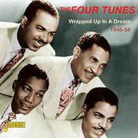 The Four Tunes - Wrapped Up In a Dream 1946-58