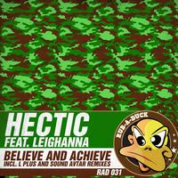 Hectic featuring Leighanna - Believe and Achieve