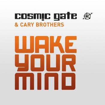Cosmic Gate and Cary Brothers - Wake Your Mind